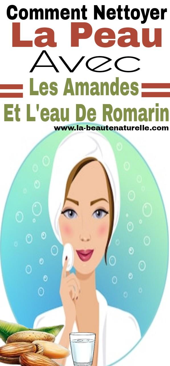 Comment nettoyer la peau avec les amandes et l'eau de romarin