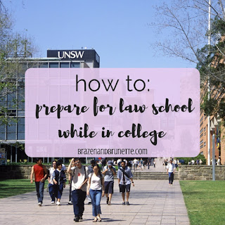 How to Prepare for Law School in College While in College | brazenandbrunette.com