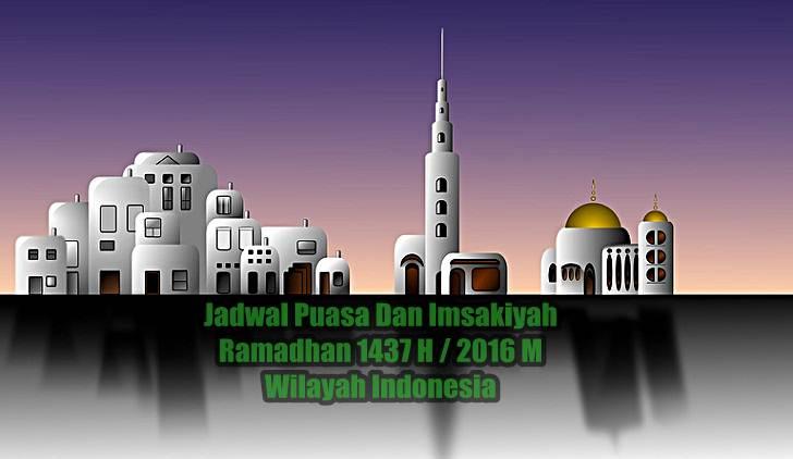 Jadwal Puasa Dan Imsakiyah Ramadhan 1437 H / 2016 M Seluruh Wilayah Indonesia