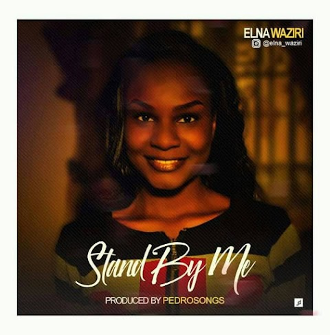 NEW MUSIC: STAND BY ME - ELNA WAZIRI (PROD.BY PEDRO SONGS)