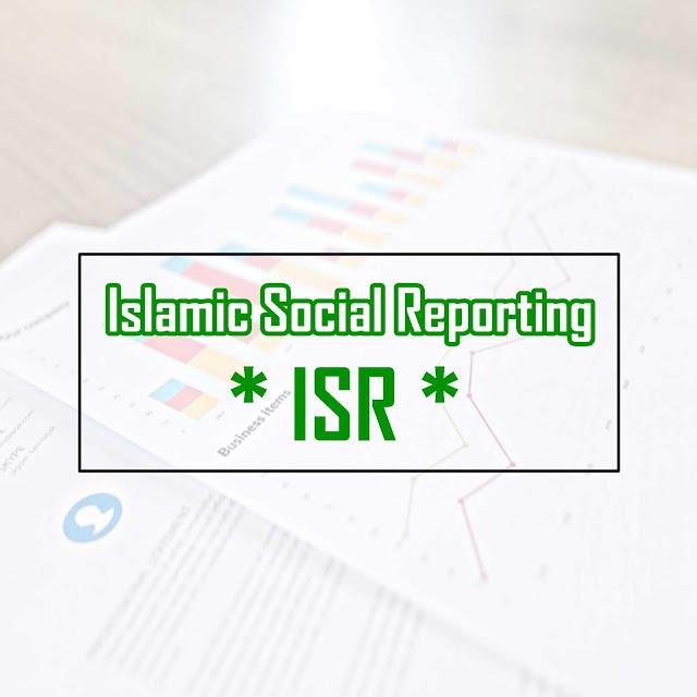 Pengertian Islamic Social Reporting + Rumus & Pengukuran ISR