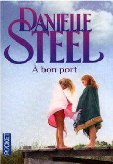 A bon port - Danielle STEEL