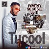 Tucool – Poverty No Go See Us!!! (Prod. By Pepukbeat)