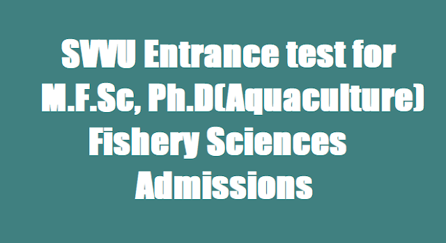 SVVU M.F.Sc, Ph.D(Aquaculture ) Fishery Sciences admissions, SVVU Entrance test 2017