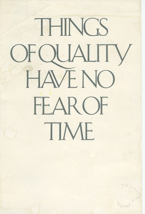 Things Of Quality Have No Fear Of Time Inspirational Quotes