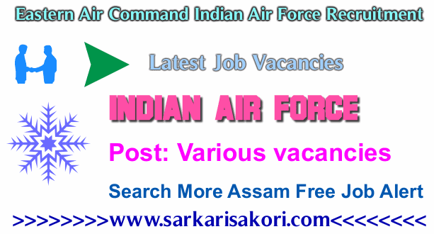 Eastern Air Command Indian Air Force Recruitment
