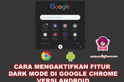 Cara Mengaktifkan Dark Mode Pada Google Chrome Android