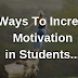 Top Brainy Techniques to Motivate Students Excellently