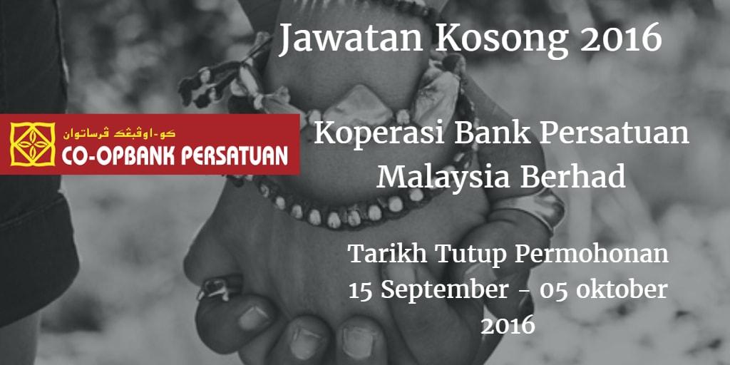 Jawatan Kosong Koperasi Bank Persatuan Malaysia Berhad 15 September - 05 oktober 2016