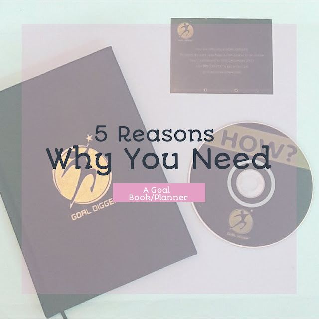 5 REASONS WHY YOU NEED A GOAL BOOK/PLANNER