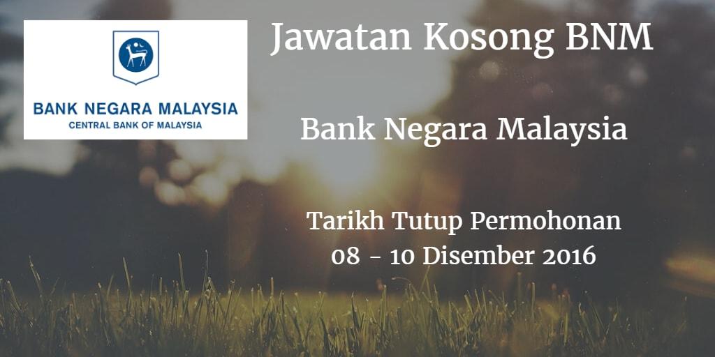 Jawatan Kosong BNM 08 - 10 Disember 2016
