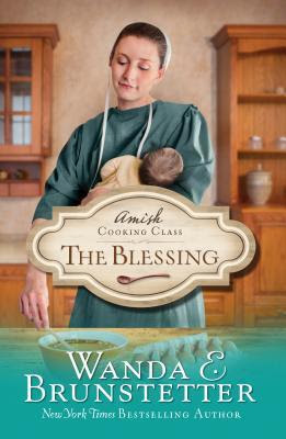 BOOK REVIEW: The Blessing by Wanda E. Brunstetter