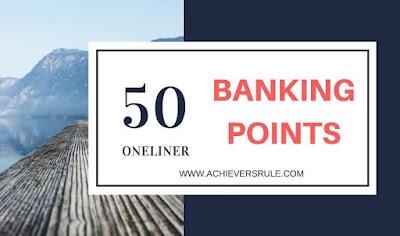 50 Oneliner Banking Points PDF - IBPS Clerk