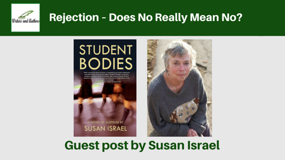 Rejection – Does No Really Mean No? guest post by Susan Israel