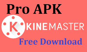 تحميل KineMaster Pro Video Editor FULL  APK