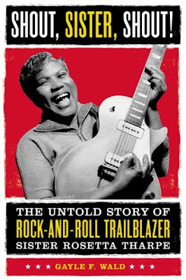 Shout_Sister_Shout_The_Untold_Story_of_Rock_and_Roll_Trailblazer_Sister_Rosetta_Tharpe,book,Gayle_Wald,guitar,woman,psychedelic-rocknroll