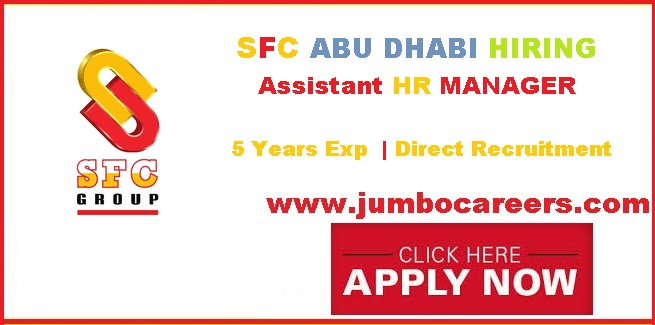 SFC Abu Dhabi Hiring Assistant HR Manager with Free Visa