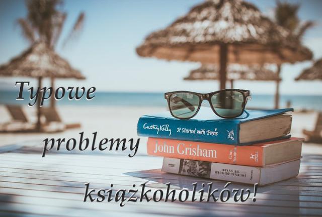 Typowe problemy książkoholików!