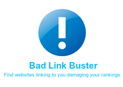 Bad Link Buster [Find websites linking to you damaging your rankings]