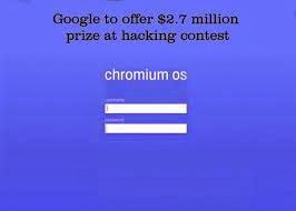 Google offers $2.7M reward to hackers who can take down Chrome OS
