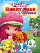 Strawberry Shortcake: Berry Best in Show (2015) ()