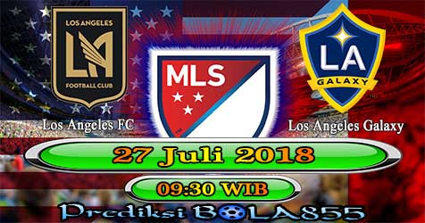 Prediksi Bola855 Los Angeles FC vs Los Angeles Galaxy 27 Juli 2018