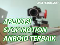 4 Aplikasi Stop Motion untuk Android Terbaik 2018