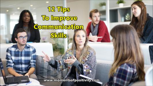 12 Tips To Improve Communication Skills