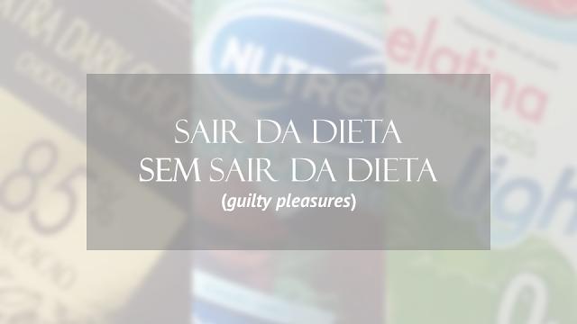 Sair da dieta sem sair da dieta (os meus guilty pleasures)