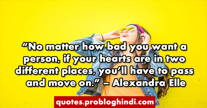 Moving On Quotes 99 Best Being Moving On Sayings For Love And Life