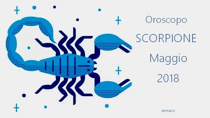 Oroscopo maggio 2018 Scorpione