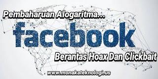 Facebook Memperbaharui Alogaritmanya Dalam Memberantas Berita Hoax Dan Clickbait