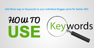 How to add keywords in blogger post for better SEO