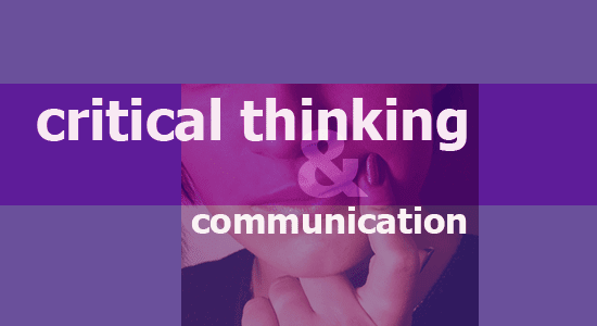 critical thinking & communication