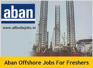 Aban Offshore Jobs For Freshers