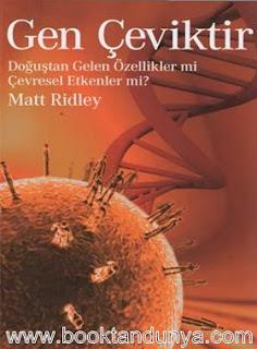 Matt Ridley - Gen Çeviktir - Doğuştan Gelen Özellikler mi, Çevresel Etkenler mi?