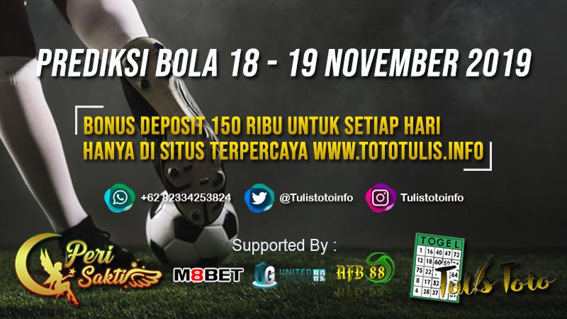 PREDIKSI BOLA TANGGAL 18 – 19 NOVEMBER 2019