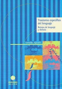 Trastorno específico del lenguaje. Retraso del lenguaje y disfasia.