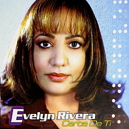 Evelyn Rivera-Cerca De Ti-