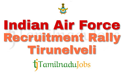 Indian Air Force Recruitment Rally Tirunelveli 2018, govt jobs for 10th pass, govt job for 12th