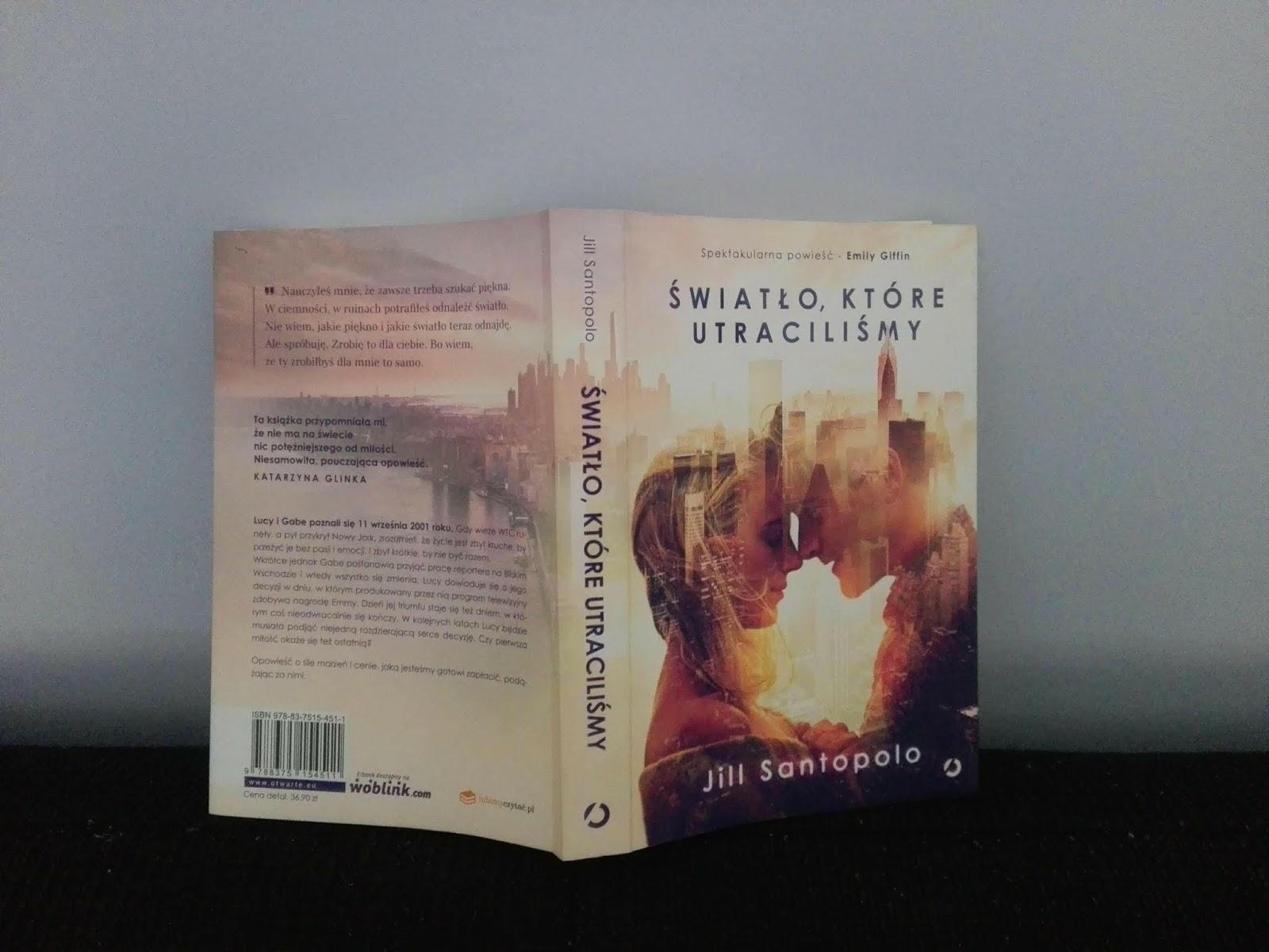 Jill Santopolo - Światło, które utraciliśmy - Wydawnictwo Otwarte - Recenzja