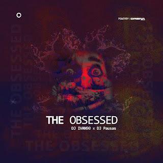 Dj Ivan90 feat Dj Pausas - The Obssed