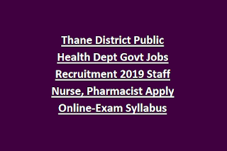 Thane District Public Health Dept Govt Jobs Recruitment 2019 Staff Nurse, Pharmacist Apply Online-Exam Syllabus