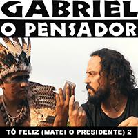 Baixar Tô Feliz (Matei o Presidente) 2 - Gabriel O Pensador MP3