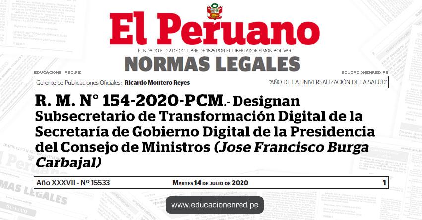 R. M. N° 154-2020-PCM.- Designan Subsecretario de Transformación Digital de la Secretaría de Gobierno Digital de la Presidencia del Consejo de Ministros (Jose Francisco Burga Carbajal)