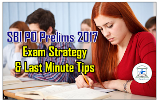 SBI PO Prelims 2017 – Exam Strategy and Last Minute Tips