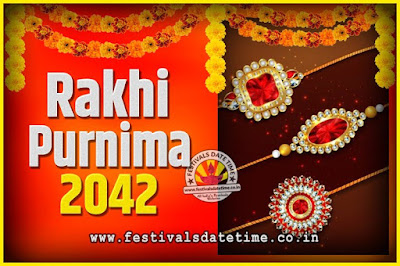 2042 Rakhi Purnima Date and Time, 2042 Rakhi Purnima Calendar