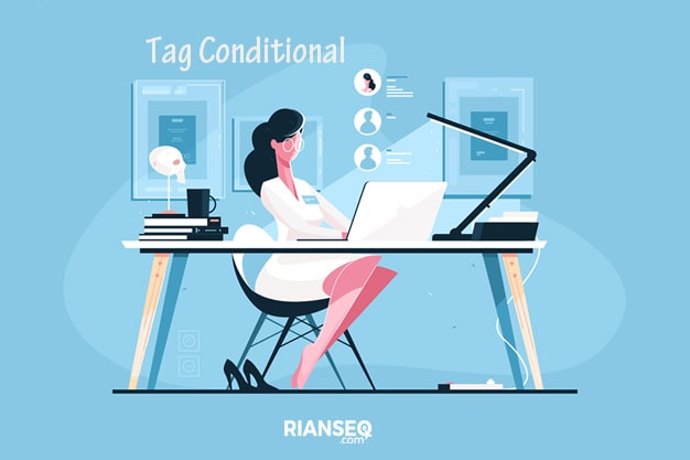 17 Pengertian Tentang Tag Conditonal di Blogger Versi Terbaru