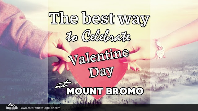 The best way to Celebrate Valentine Day at Mount Bromo