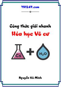 Công Thức Giải Nhanh Hóa Học Vô Cơ - Nguyễn Vũ Minh